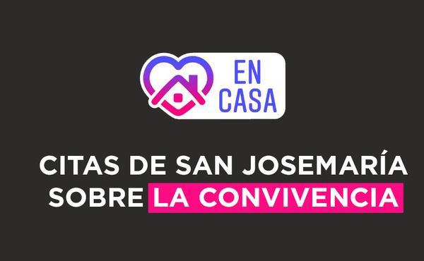 Opus Dei - Sugerencias de san Josemaría para la convivencia familiar