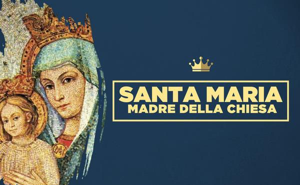 Opus Dei - Santa Maria, Madre della Chiesa