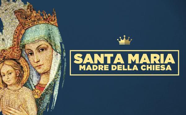 Santa Maria, Madre della Chiesa