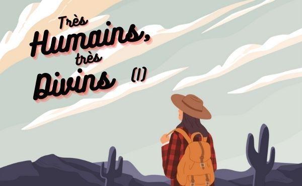 Très humains, très divins (I) : Jésus, que devons-nous faire ?