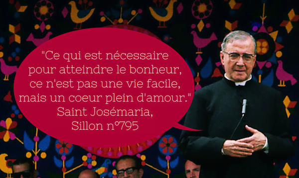 Opus Dei -   26 juin : fête de Saint Josémaria