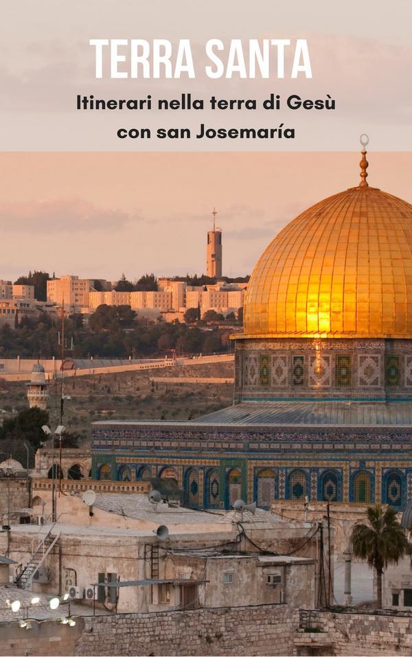 Tracce della nostra fede: un viaggio in Terra Santa