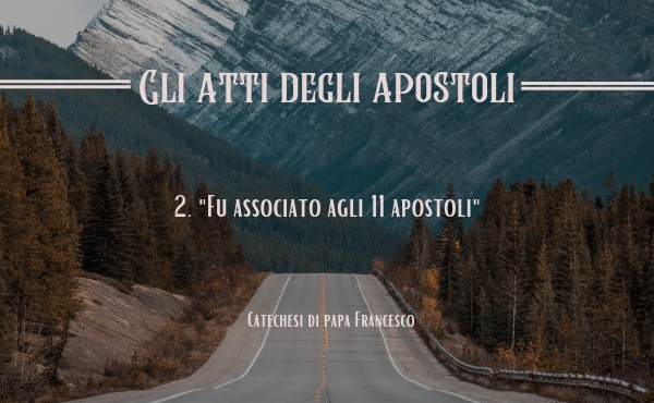 Opus Dei - 2. «Fu associato agli undici apostoli»
