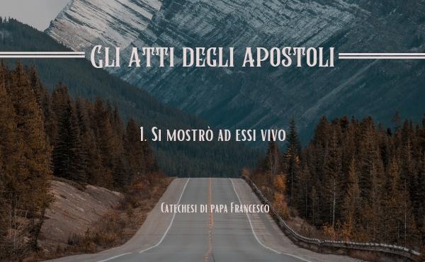 Opus Dei - 1. Si mostrò ad essi vivo