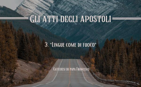 Opus Dei - 3. «Lingue come di fuoco» (At 2,3)