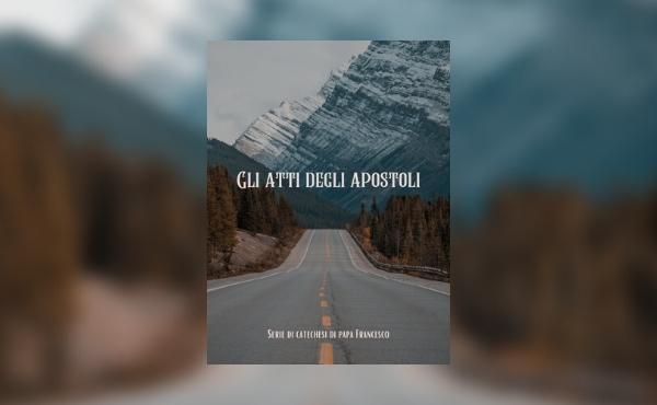 Catechesi sugli Atti degli apostoli, ebook gratuito