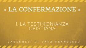 1. La testimonianza cristiana