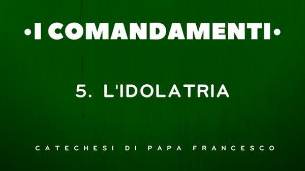5. L'idolatria