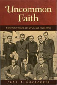 Uncommon Faith: A new book on Josemaría Escrivá