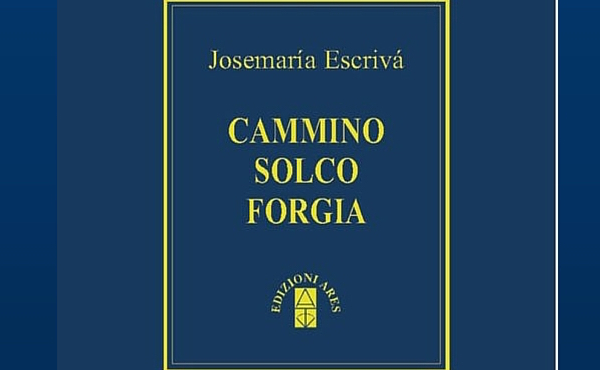 Opus Dei - Cammino, Solco e Forgia in e-book