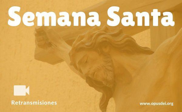 Retransmisiones de la Semana Santa (Triduo Pascual)