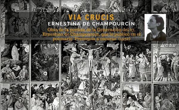 Via Crucis, compuesto por Ernestina de Champourcin