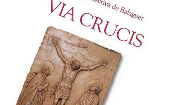 """Una nuova traduzione di """"Via Crucis"""" di san Josemaría"""