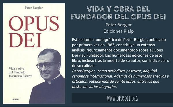 Opus Dei - Vida y obra del fundador del Opus Dei