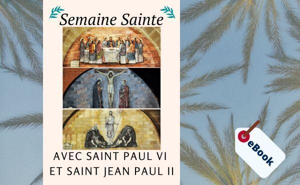 eBook - Semaine Sainte avec saint Paul VI et saint Jean Paul II