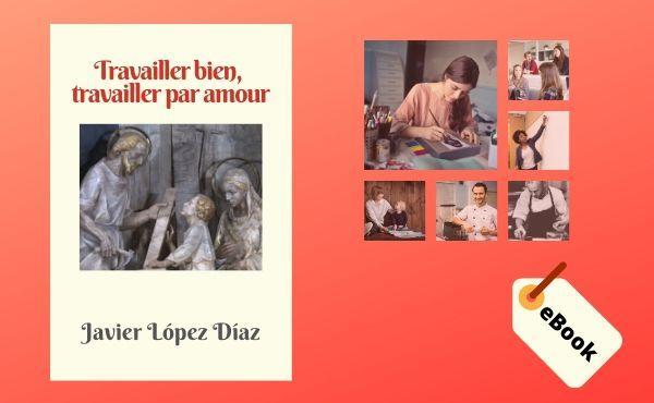 "Opus Dei - eBook ""Travailler bien, travailler par amour"""