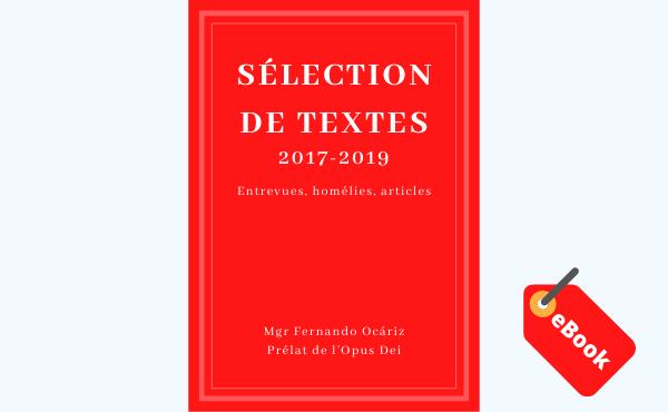 Opus Dei - eBook - Sélection de textes 2017-2019 de Mgr Fernando Ocariz, Prélat de l'Opus Dei