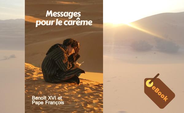 eBook - messages pour le carême Benoît XVI et Pape François