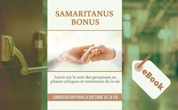 """eBook - lettre """"Samaritanus Bonus"""" sur le soin des personnes dans des phases critiques et terminales de la vie"""