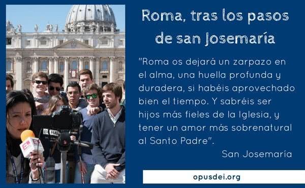 Opus Dei - Roma, tras los pasos de san Josemaría