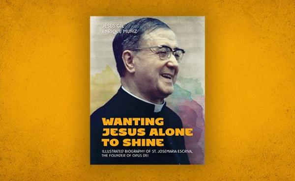 An Illustrated Biography of Saint Josemaria