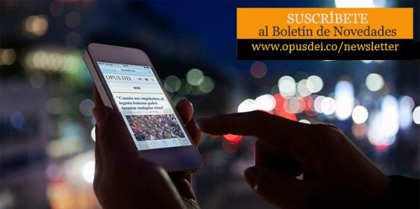 Opus Dei - Suscripción al boletín de novedades, ahora más fácil