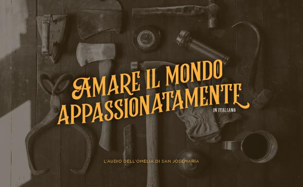 Amare il mondo appassionatamente | Audio in italiano