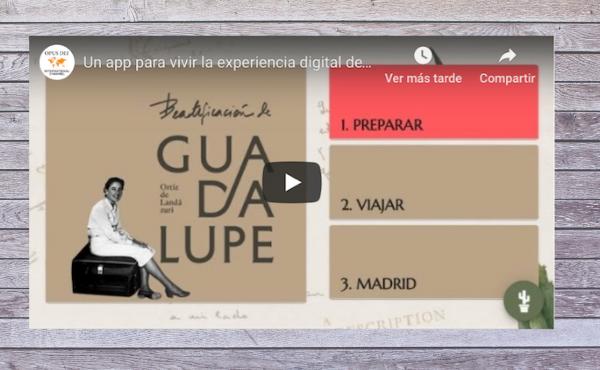 Une application pour vivre l'expérience numérique de la béatification de Guadalupe Ortiz de Landázuri