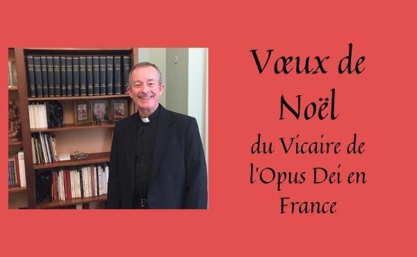 Vœux du vicaire de l'Opus Dei en France