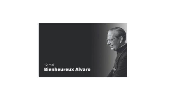 12 mai, fête du bienheureux Alvaro del Portillo
