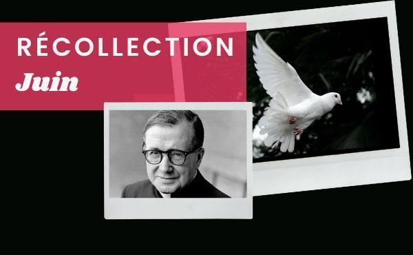 Opus Dei - Récollection Juin