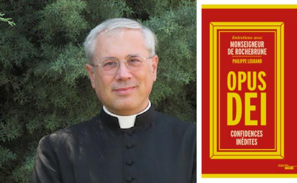 Opus Dei - A paraitre le 13 octobre : Entretiens avec Mgr de Rochebrune, vicaire de l'Opus Dei en France