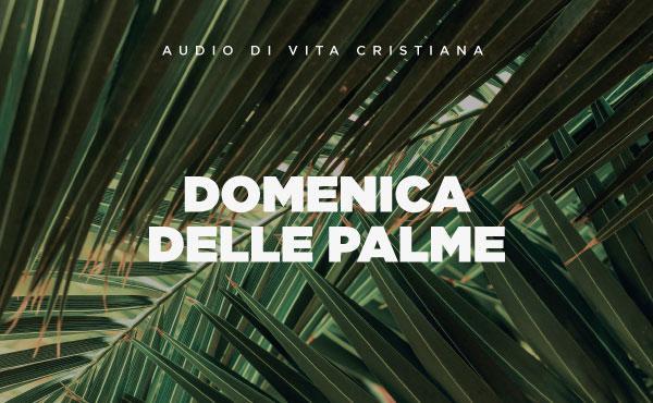 Opus Dei - Audio di vita cristiana: Domenica delle Palme