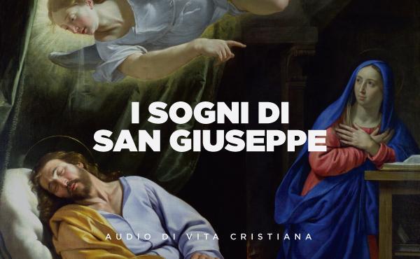 Audio di vita cristiana: i sogni di san Giuseppe