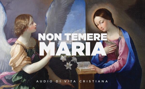 Opus Dei - Meditazione audio sull'Annunciazione: Non temere Maria