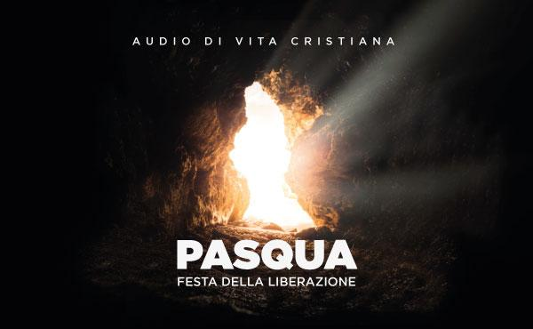 Audio di vita cristiana: Pasqua festa della liberazione