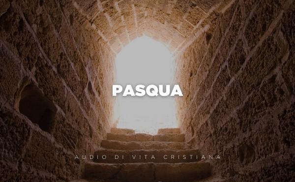 Audio di vita cristiana: la Pasqua