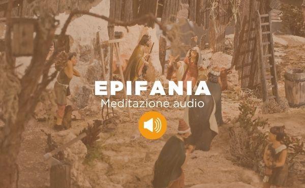Audio di vita cristiana: Epifania, con il cuore aperto come i magi