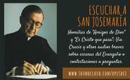 Audios para escuchar a san Josemaría