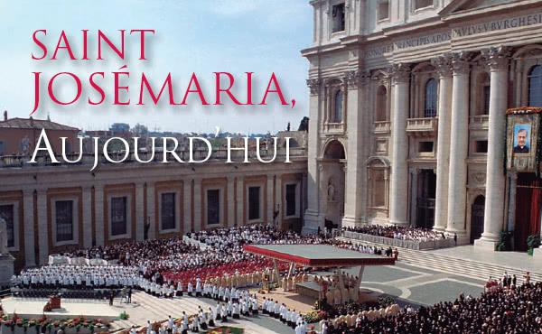 Opus Dei - Saint Josémaria, aujourd'hui