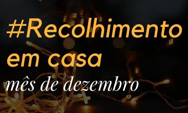 Recolhimento de Dezembro #EmCasa: Lições do Natal