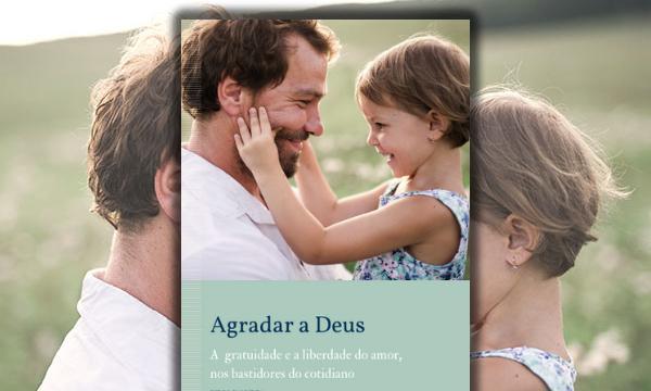 """Opus Dei - Novo ebook """"Agradar a Deus"""""""