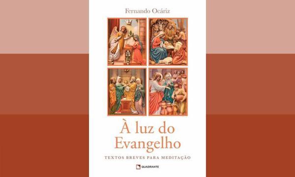 """Opus Dei - Ebook gratuito de Mons. Fernando Ocáriz: """"À luz do Evangelho"""""""