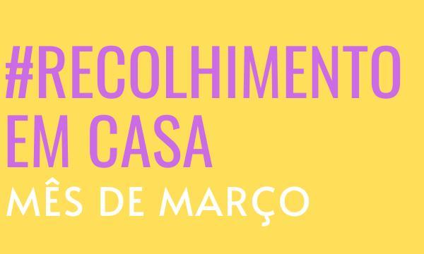 Recolhimento de Março #EmCasa