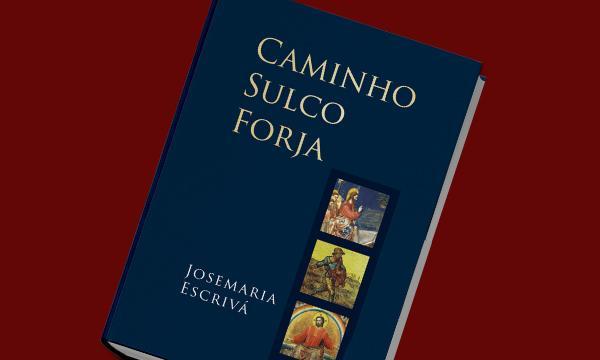 """Opus Dei - Novo livro: """"Caminho, Sulco e Forja"""""""
