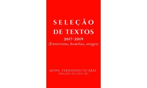 Opus Dei - Seleção de textos do prelado (2017-2019)