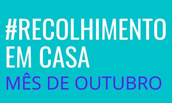 Recolhimento de Outubro #EmCasa