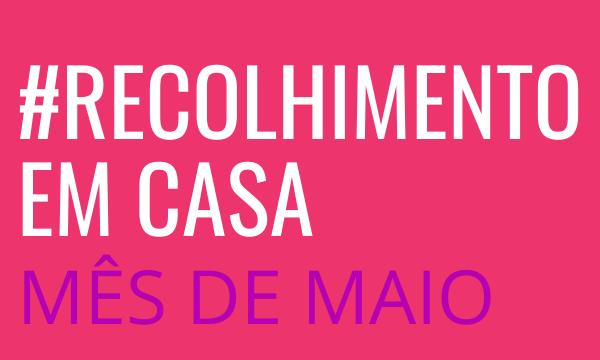 Recolhimento de Maio #EmCasa