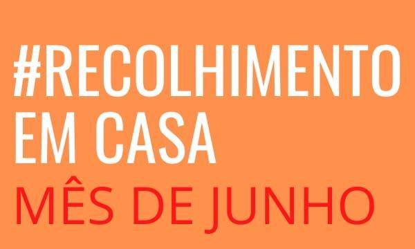 Recolhimento de Junho #EmCasa