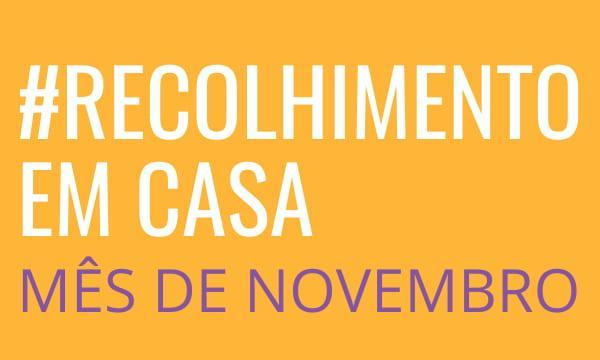 Recolhimento de Novembro #EmCasa